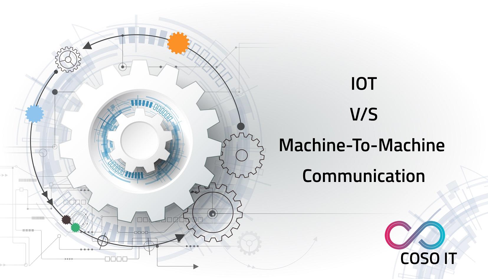 IoT Vs Machine-to-Machine Communication: Comparing The Key Aspects