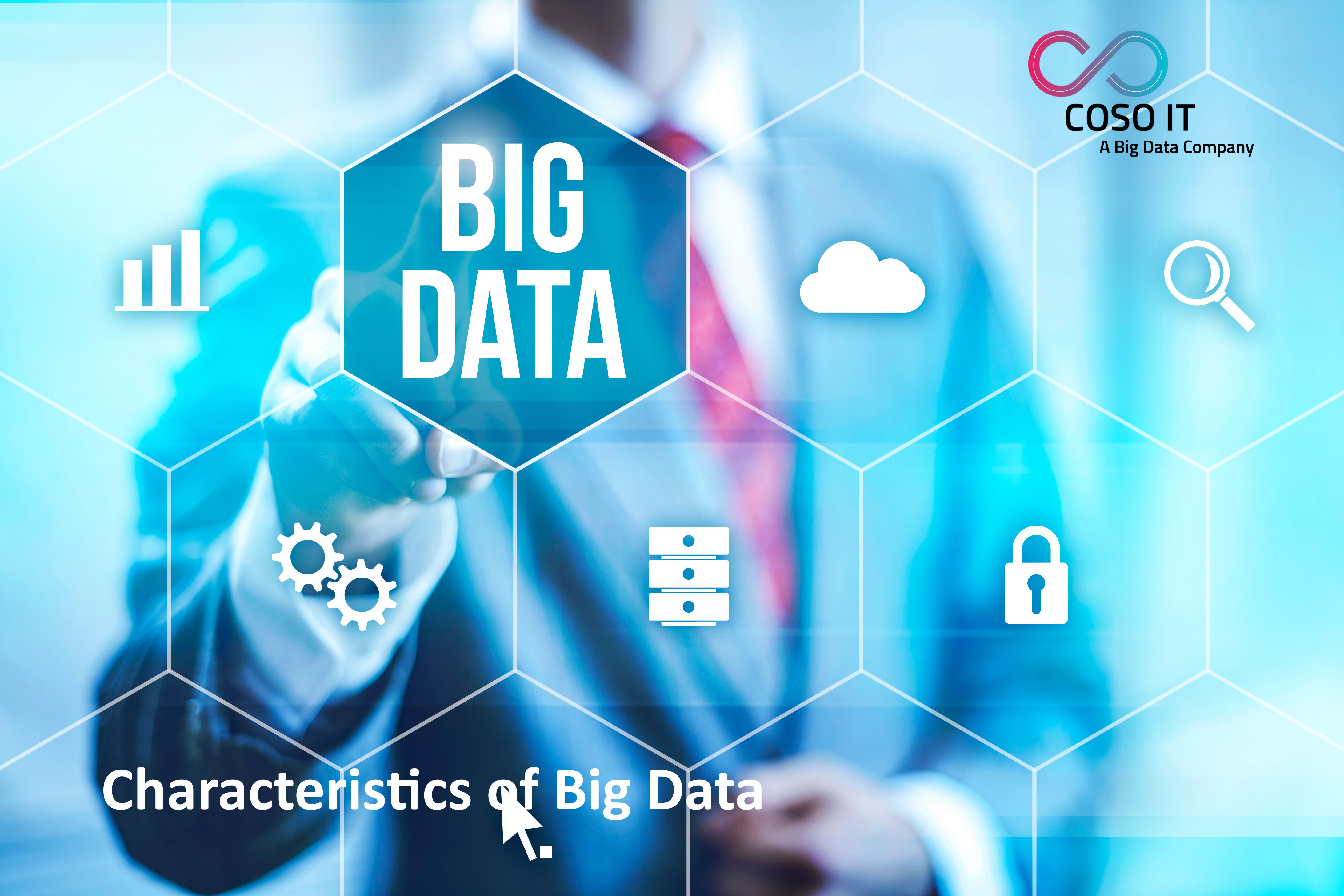 What are characteristics of Big Data?